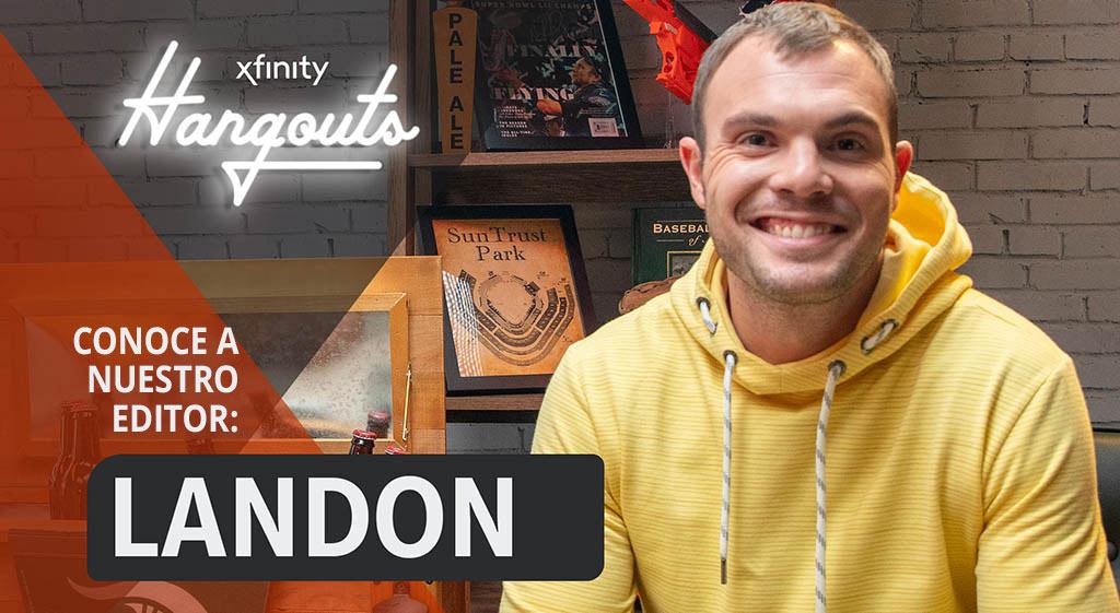 Presentación de Landon, editor de Xfinity
